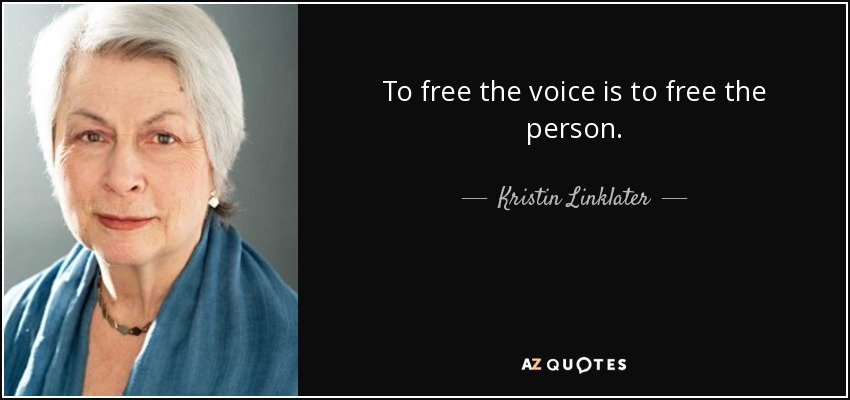 quote-to-free-the-voice-is-to-free-the-person-kristin-linklater-91-87-68